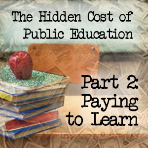 Hidden Cost of Public Education Pt 2