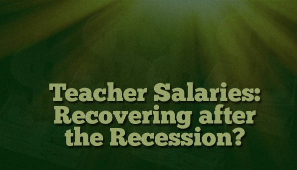 Teacher Salaries Recovering After Recession